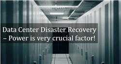 Data Center Disaster Recovery – Power is very crucial factor!