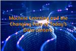 Machine Learning and the Changing Face of Today's Data centers